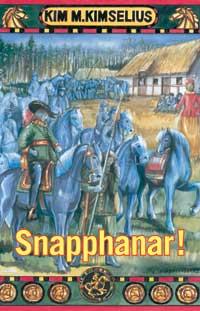 Snapphanar! av Kim M Kimselius